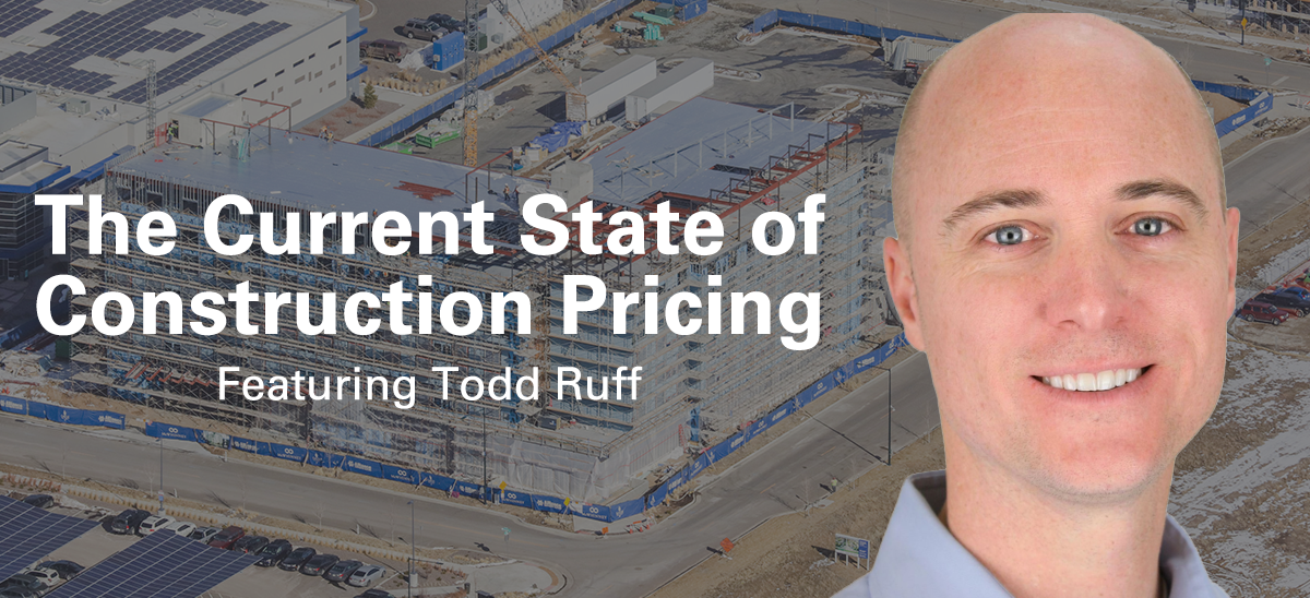 The Current State of Construction Pricing, Featuring Todd Ruff